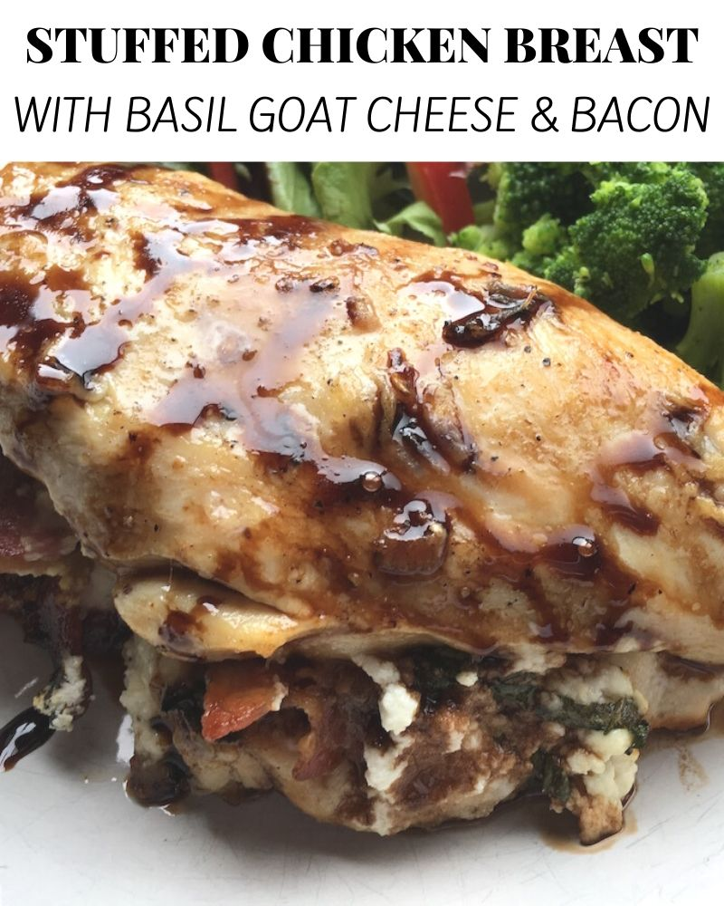 Stuffed Chicken Breasts with Basil Goat Cheese and Bacon
